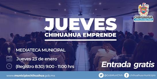 Municipio invita a primer Jueves Chihuahua Emprende de 2020